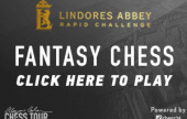 Lindores Abbey Rapid FantasyChess Contest