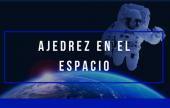 Ajedrez cósmico: a la conquista del espacio