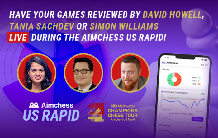 Would you like to have David Howell, Tania Sachdev or Simon Williams review your chess games live? Leave a comment in this community post!