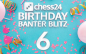 chess24's 6th birthday: 18 hours of Banter Blitz