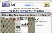 The TCEC 10 twitch SCAM! Ends... 2018 The TCEC Death!  A.R.B :)