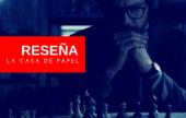 El ajedrez en la casa de papel