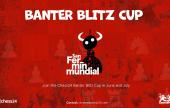 Banter Blitz Cup powraca!