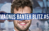 Magnus Carlsen's 5th Banter Blitz session