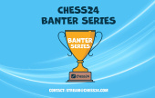 The chess24 Banter Series, a new Banter Blitz Cup!