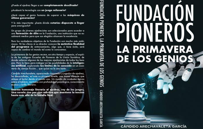 PRESENTACIÓN NOVELA AJEDREZ. FUNDACIÓN PIONEROS. LA PRIMAVERA DE LOS GENIOS