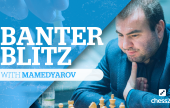 "Mamedyarov plays Banter Blitz on chess24: ""Expect great honor and love!"""